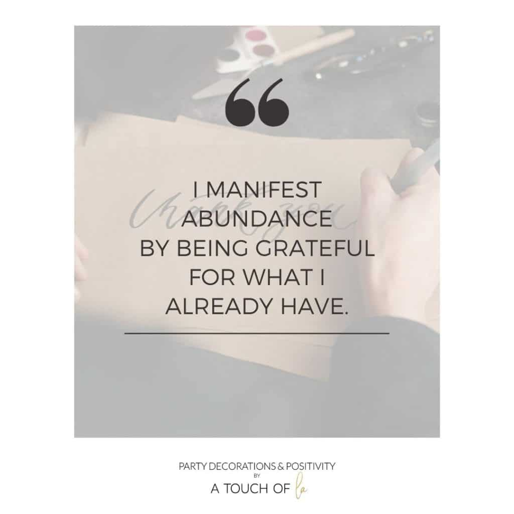 Gratitude and Law of Attraction affirmations: I manifest abundance for being grateful for what I already have!