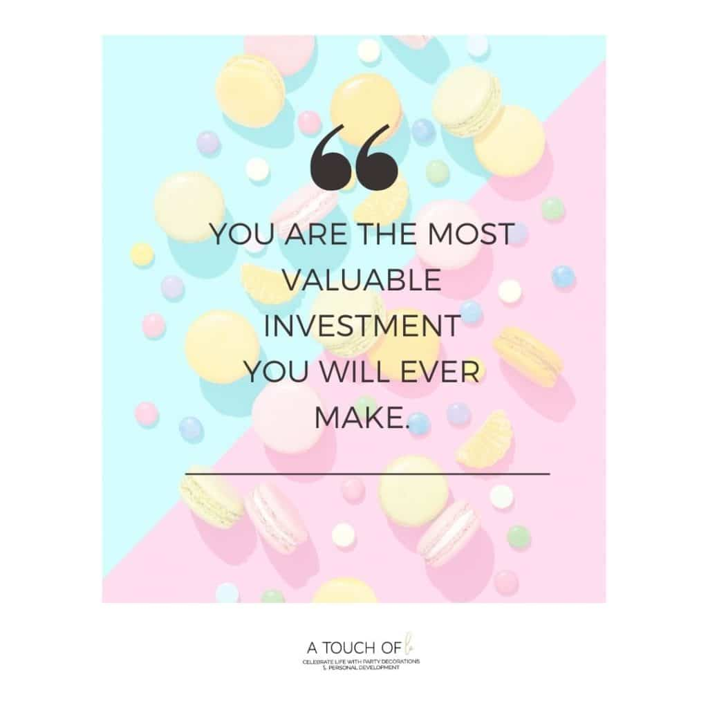 You-are-the-most-valuable-investment-you-will-ever-make.