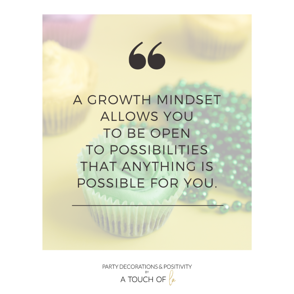 A-growth-mindset-allows-you-to-be-open-to-possibilities-that-anything-is-possible-for-you.