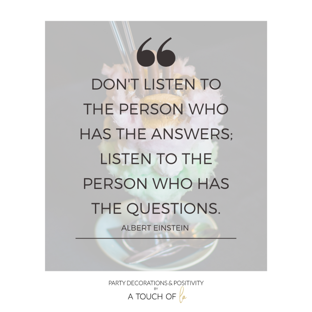 DONT-LISTEN-TO-THE-PERSON-WHO-HAS-THE-ANSWERS_-LISTEN-TO-THE-PERSON-WHO-HAS-THE-QUESTIONS.