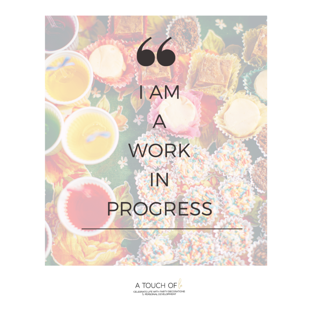 I am a work in progress: Motivational Quotes