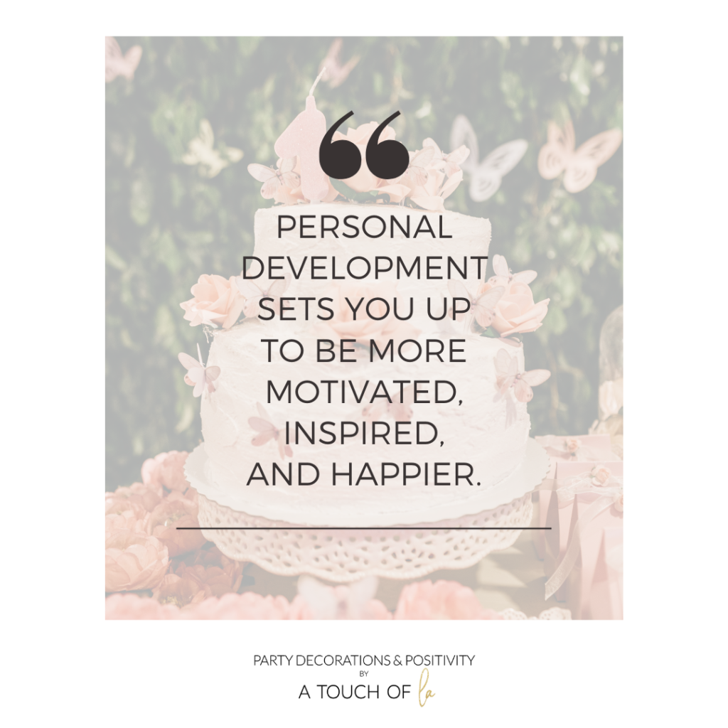 Personal Development Sets you Up to Be more Motivated Inspired and Happier